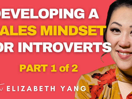 DEVELOPING A SALES MINDSET FOR INTROVERTS (PART 1 of 2)