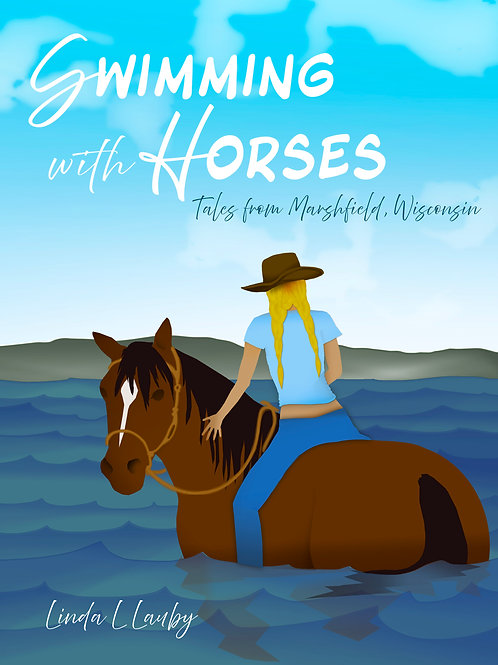 Swimming with Horses, Tales from Marshfield, Wisconsin
