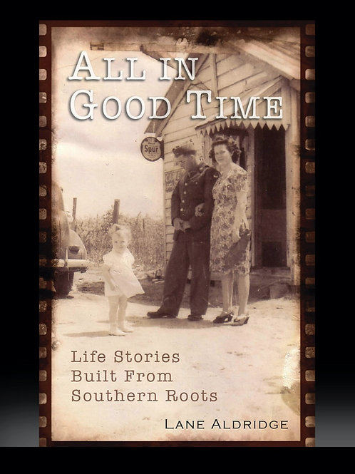 All in Good Time: Life Stories Built From Southern Roots