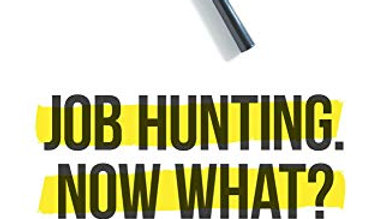 Job Hunting. NOW What? Keeping It Real in the Modern Career Search