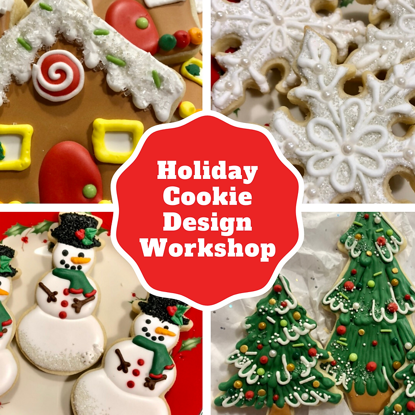SOLD OUT ~ Holiday Cookie Design Workshop ~ 2 pm
