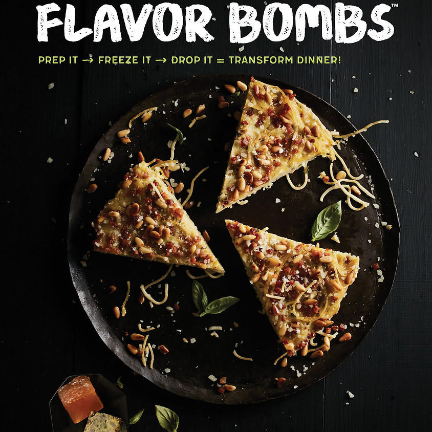 Make Ahead Meals: Flavor Bombs ~ 7 PM