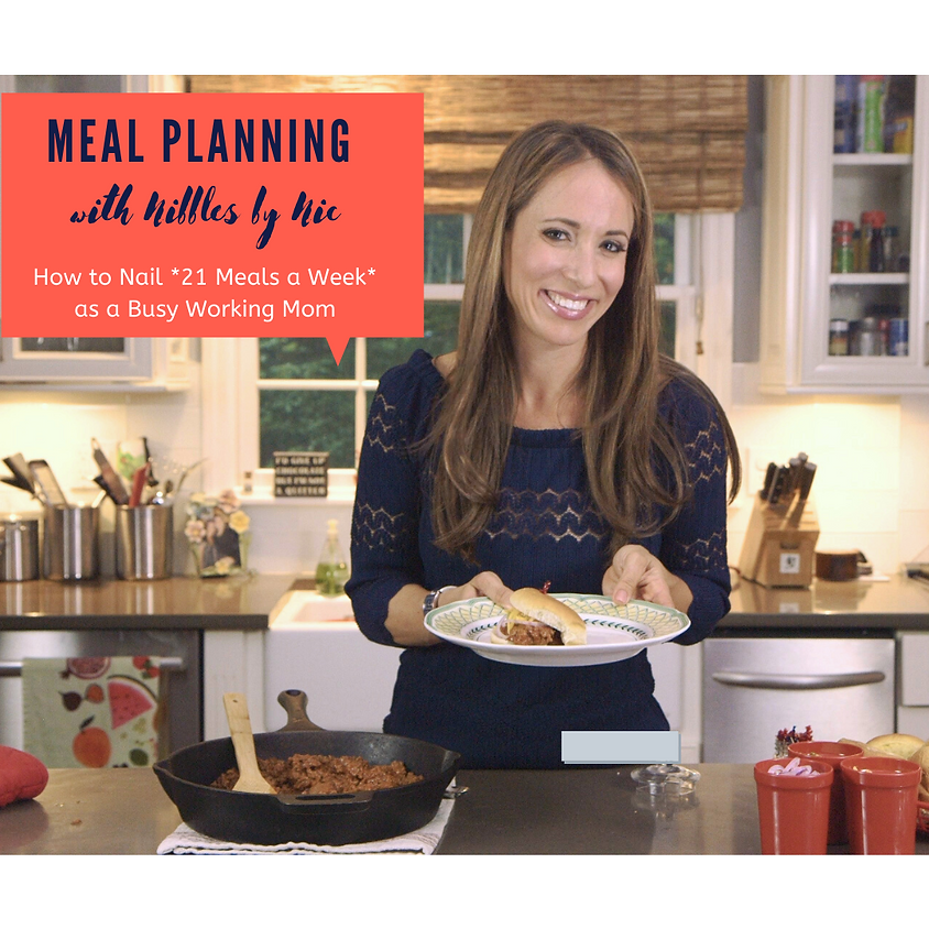 Meal Planning for Working Moms ~ 7:30pm
