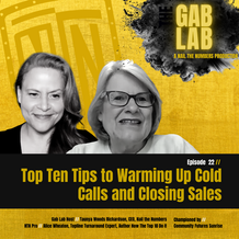 Episode 22 // Top Ten Tips To Warming Up Cold Calls and Closing Sales