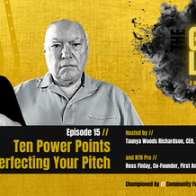 Episode 15 // Ten Power Points to Perfecting Your Pitch