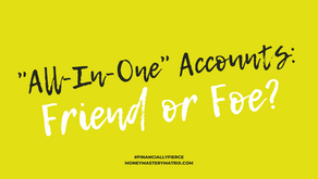 All-In-One Accounts: Friend or Foe?
