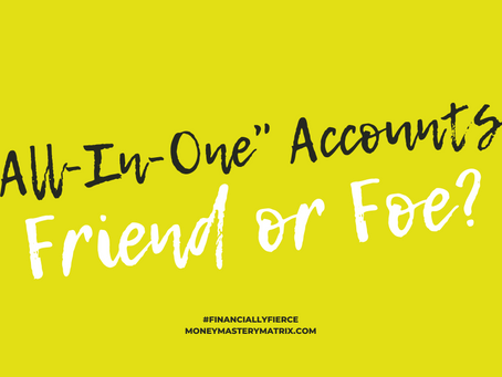 All-In-One Accounts: Friend or Foe?