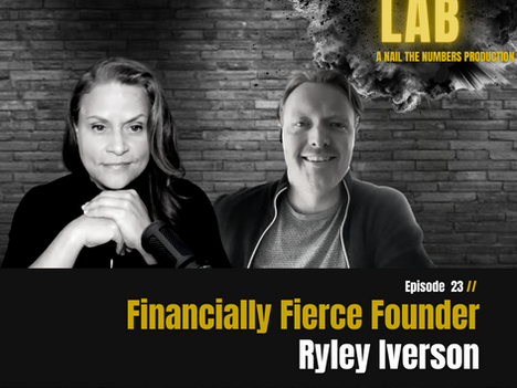 Episode 23 // Financially Fierce Founder: Ryley Iverson