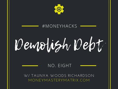 #MoneyHack No.8 | Demolish Debt