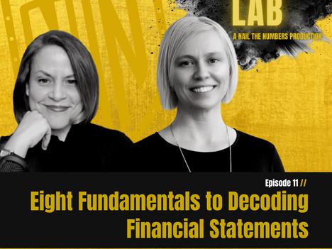 Episode 11 // Eight Fundamentals to Decoding Financial Statements