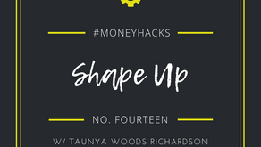 #MoneyHack No. 14 | Shape Up