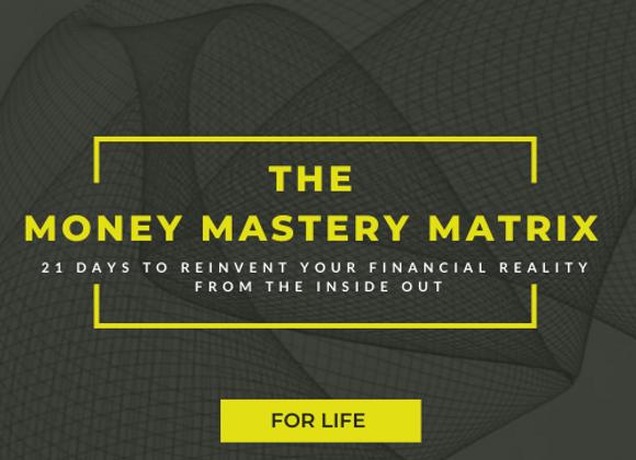 The Money Mastery Matrix | For Life