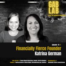 Episode 21 // Financially Fierce Founder: Katrina German