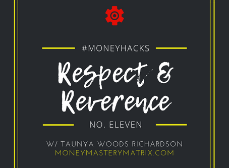 #MoneyHack No. 11 | Respect & Reverence