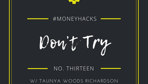#MoneyHack No. 13 | Don't Try