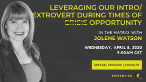 LEVERAGING OUR INTRO/EXTROVERT DURING TIMES OF [CRISIS] OPPORTUNITY