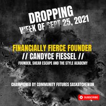 Dropping Next Week // Financially Fierce Founder, Candyce Fiessel