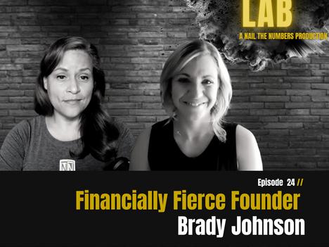 Episode 24 // Financially Fierce Founder: Brady Johnson