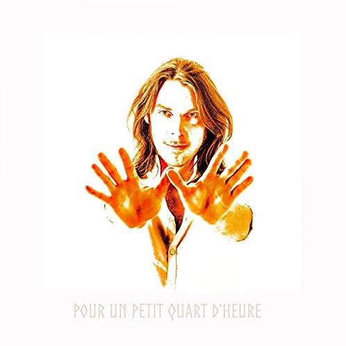 EP - POUR UN PETIT QUART D'HEURE