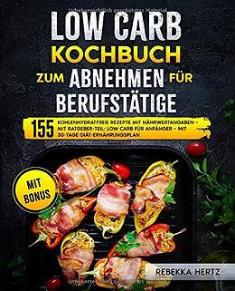 Low Carb Kochbuch zum Abnehmen für Berufstätige