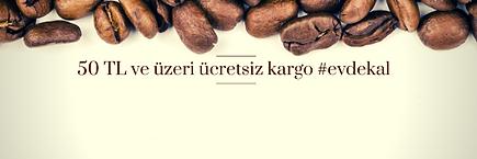 50_TL_ve_üzeri_ücretsiz_kargo_#evdekal