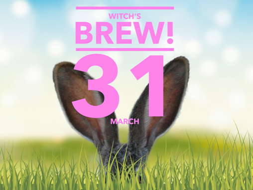 Witch's Brew! 31 March 2018