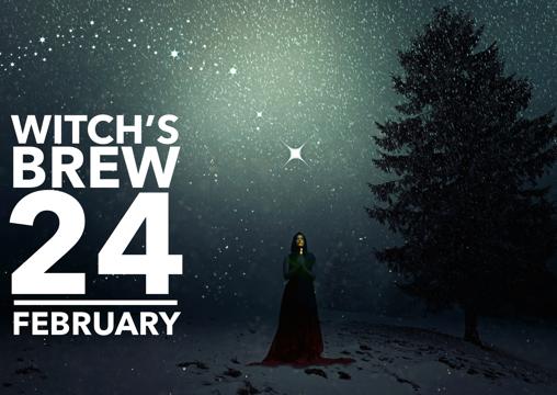 Witch's Brew! 24 February 2018
