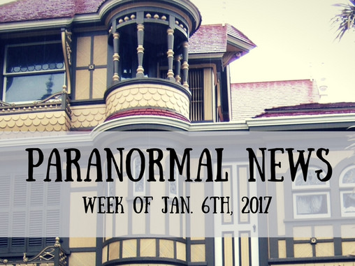 Paranormal News! Jan. 6, 2017