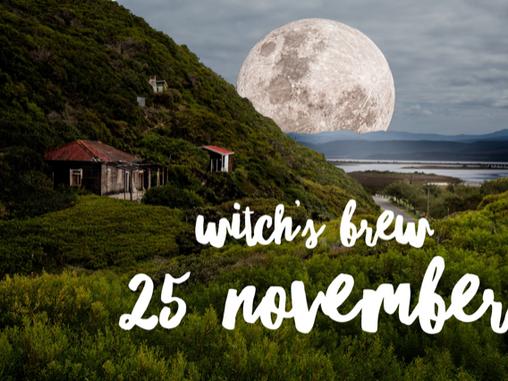 Witch's Brew! 25 November 2017