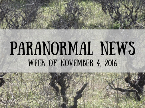 Paranormal News This Week! Nov. 4, 2016