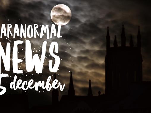 Paranormal News! 15 December 2017