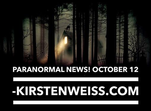 Paranormal News! 12 October 2018