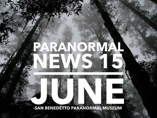 Paranormal News! 15 June