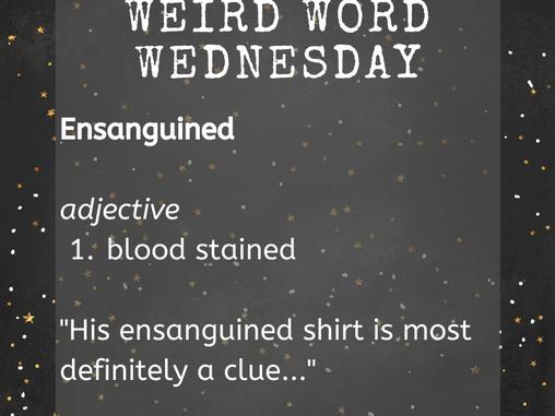 Weird Word Wednesday!