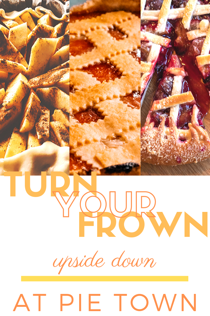 Pie Town flyer - Turn your frown upside down