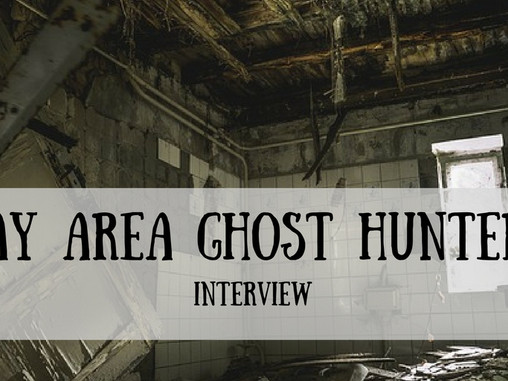Interview with Bay Area Ghost Hunters
