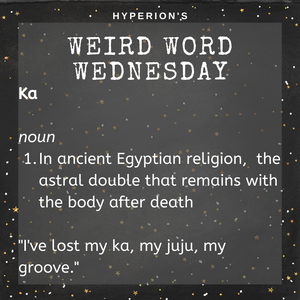 "Ka. Noun. In ancient Egyptian religion, the astral double that remains with the body after death. Usage: ""I've lost my ka, my juju, my groove."""