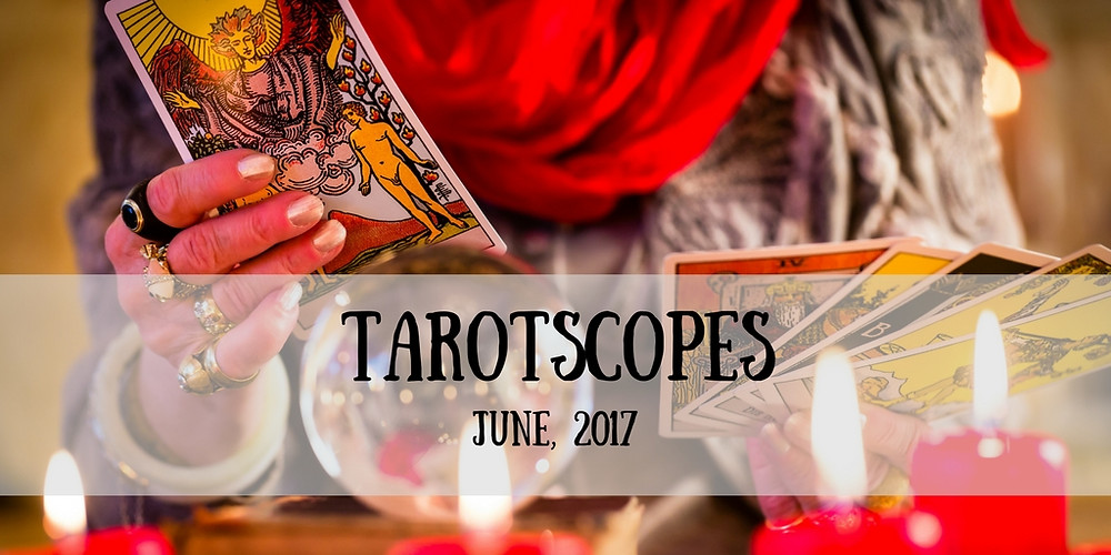Tarotscopes June 2017