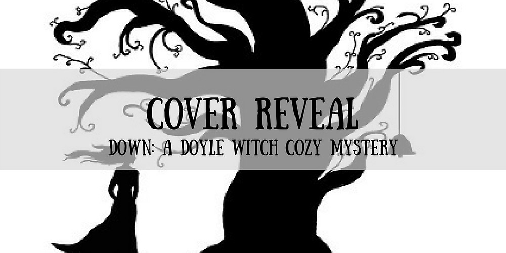 Down: A Doyle Witch Cozy Mystery