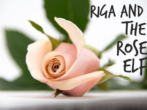 Riga and the Rose Elf