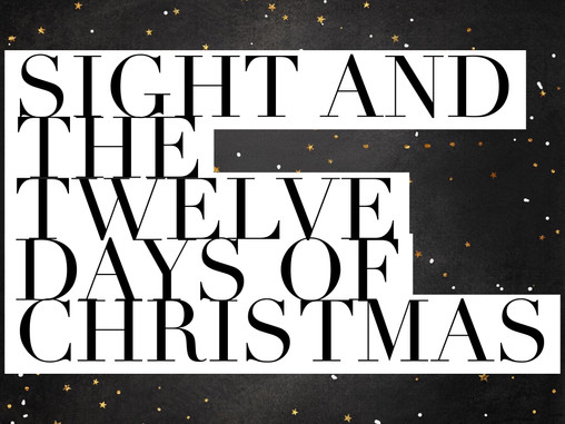 Sight and the 12 Days of Christmas