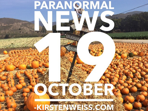 Paranormal News! 19 October