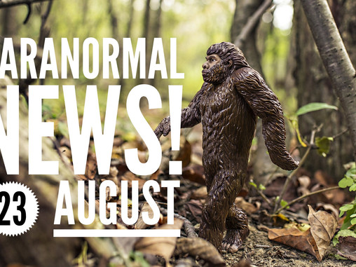 Paranormal News! 23 August