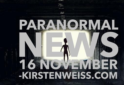 Paranormal News! 16 November