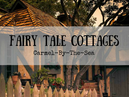 The Fairy Tale Cottages of Carmel