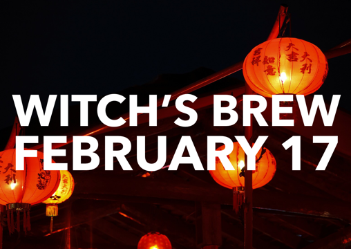 Witch's Brew! 17 February 2018