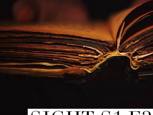 Sight - S1 : E2