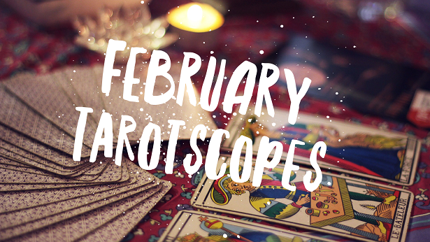 February Tarotscopes 2018