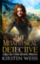 The Metaphysical Detective, an urban fantasy paranormal mystery in the Riga Hayworth series, featuring a complicated woman sleuth