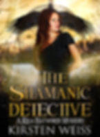 The Shamanic Detective, an urban fantasy paranormal mystery in the Riga Hayworth series, featuring a complicated woman sleuth